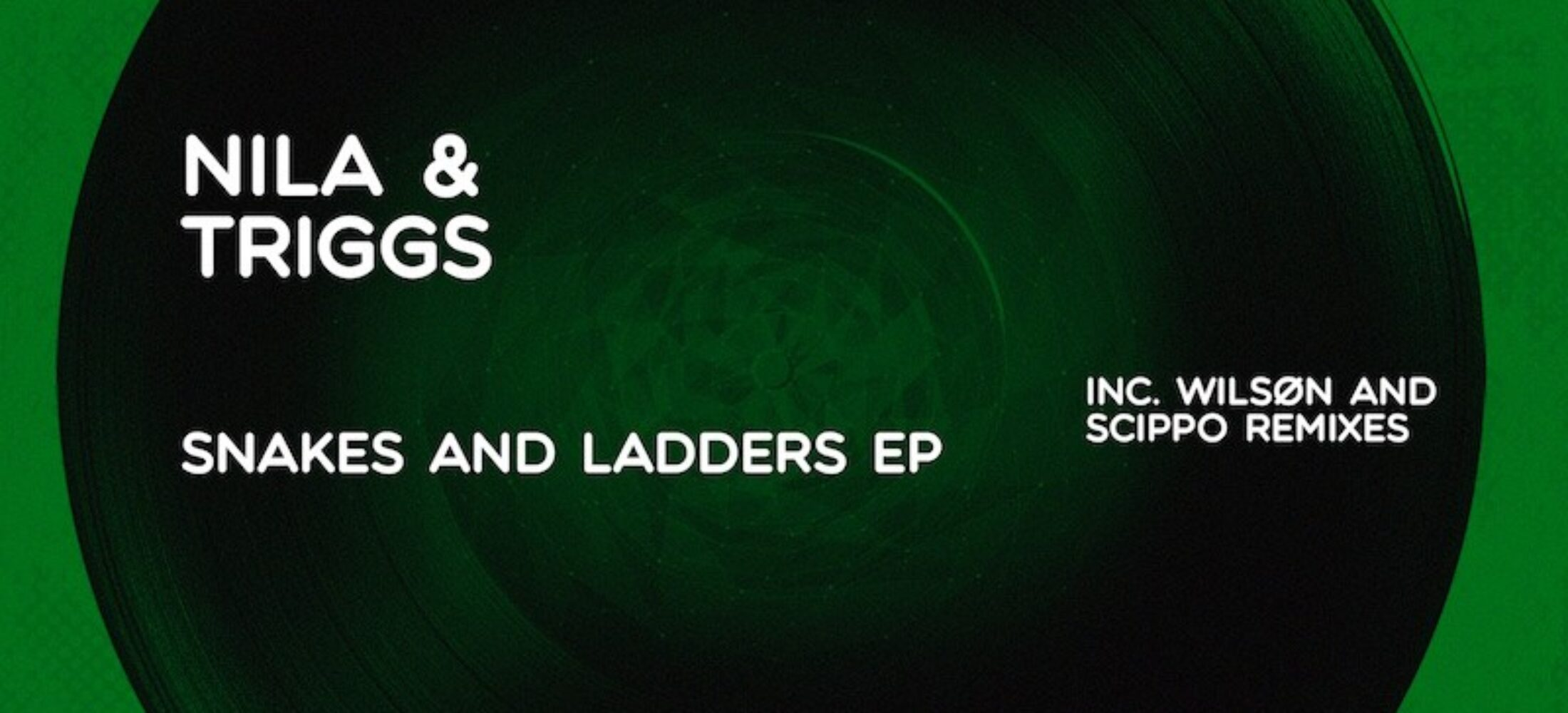New Release - Nila & Triggs - Snakes & Ladders EP