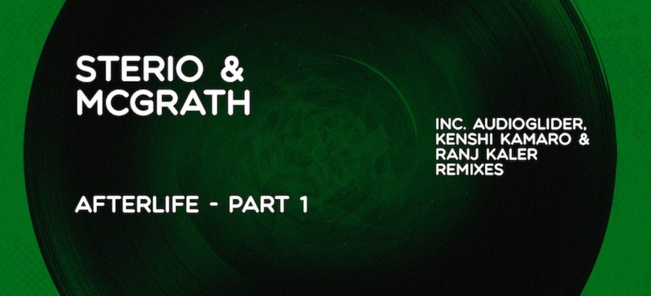 New Release - Sterio & McGrath - Afterlife [Pt. 1]
